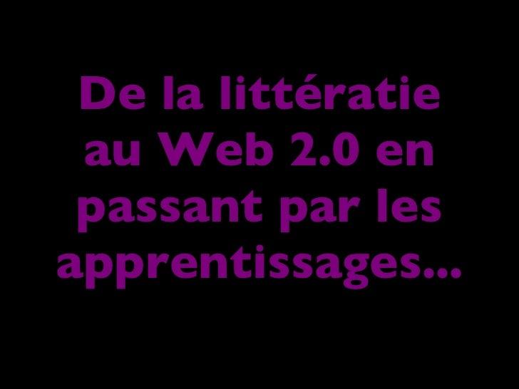 De la littératie au Web 2.0 en passant par les apprentissages...