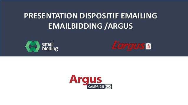 PRESENTATION DISPOSITIF EMAILING EMAILBIDDING /ARGUS