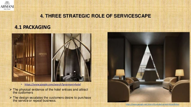 4. THREE STRATEGIC ROLE OF SERVICESCAPE 4.1 PACKAGING  The physical evidence of the hotel entices and attract the custome...
