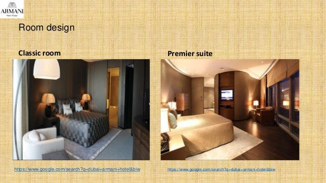 Room design Classic room https://www.google.com/search?q=dubai+armani+hotel&biw Premier suite https://www.google.com/searc...