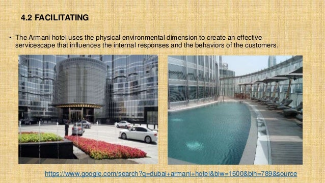 4.2 FACILITATING • The Armani hotel uses the physical environmental dimension to create an effective servicescape that inf...