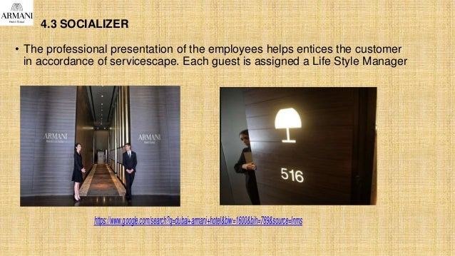 4.3 SOCIALIZER • The professional presentation of the employees helps entices the customer in accordance of servicescape. ...