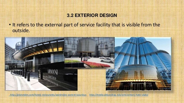 3.2 EXTERIOR DESIGN • It refers to the external part of service facility that is visible from the outside. • http://planet...