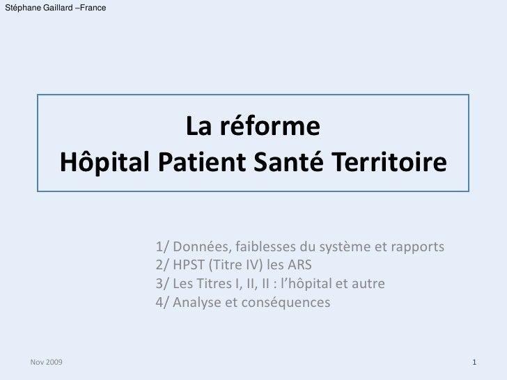 Stéphane Gaillard –France                            La réforme              Hôpital Patient Santé Territoire             ...