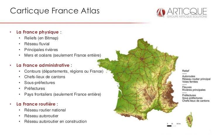 Carticque France Atlas•   La France physique :     •   Reliefs (en Bitmap)     •   Réseau fluvial     •   Principales rivi...