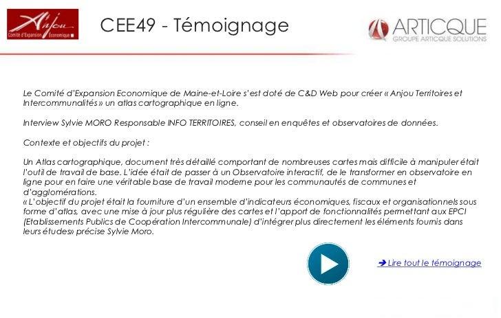 CEE49 - TémoignageLe Comité d'Expansion Economique de Maine-et-Loire s'est doté de C&D Web pour créer « Anjou Territoires ...