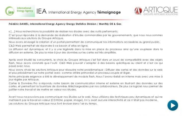 IEA International Energy Agency TémoignageFrédéric DANIEL, International Energy Agency Energy Statistics Division / Monthl...