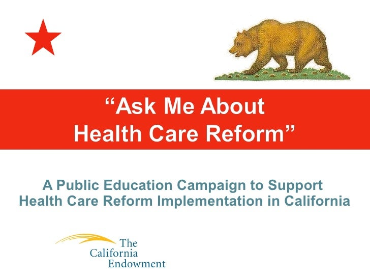 A Public Education Campaign to Support  Health Care Reform Implementation in California