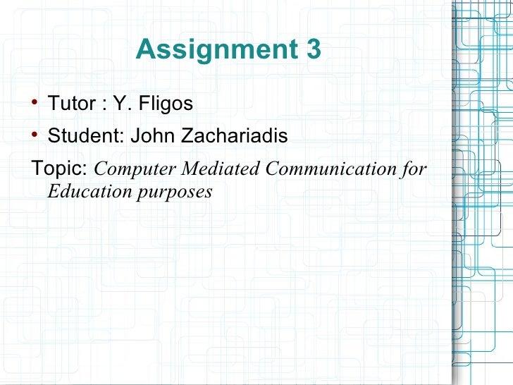 Assignment 3 <ul><li>Tutor : Y. Fligos </li></ul><ul><li>Student: John Zachariadis </li></ul><ul><li>Topic:   Computer Med...
