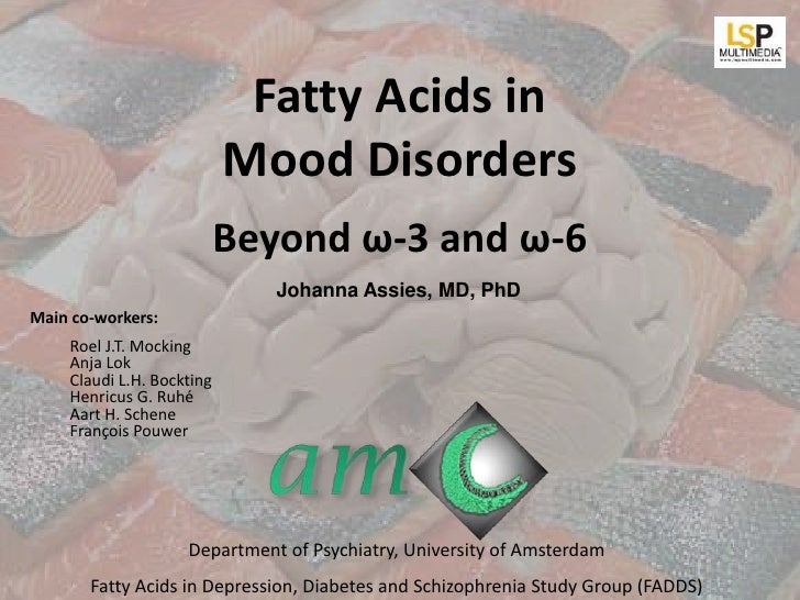 Fatty Acids in                           Mood Disorders                           Beyond ω-3 and ω-6                      ...