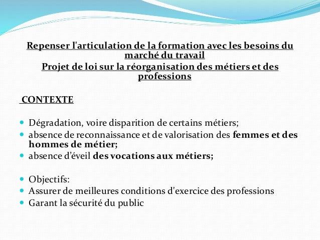 Repenser l'articulation de la formation avec les besoins du marché du travail Projet de loi sur la réorganisation des méti...