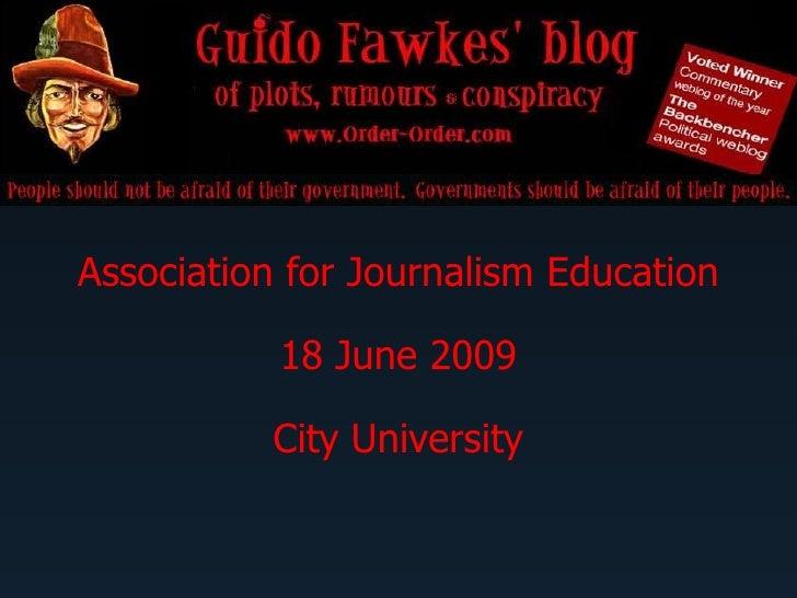 Association for Journalism Education             18 June 2009            City University