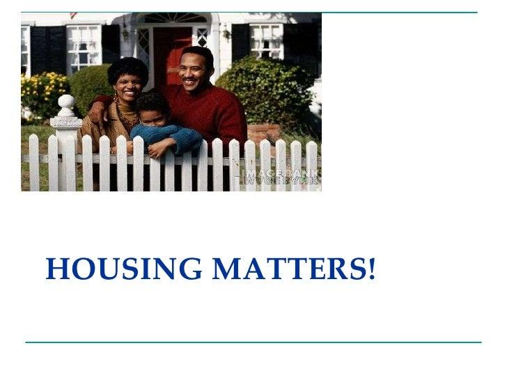 HOUSING MATTERS!