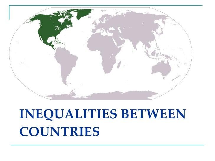 INEQUALITIES BETWEEN COUNTRIES