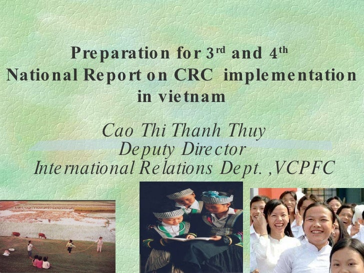 Cao Thi Thanh Thuy Deputy Director  International Relations Dept. ,VCPFC Preparation for 3 rd  and 4 th   National Report ...