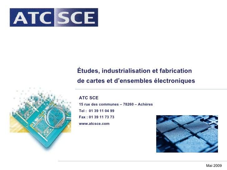 Études, industrialisation et fabrication  de cartes et d'ensembles électroniques ATC SCE 15 rue des communes – 78260 – Ach...