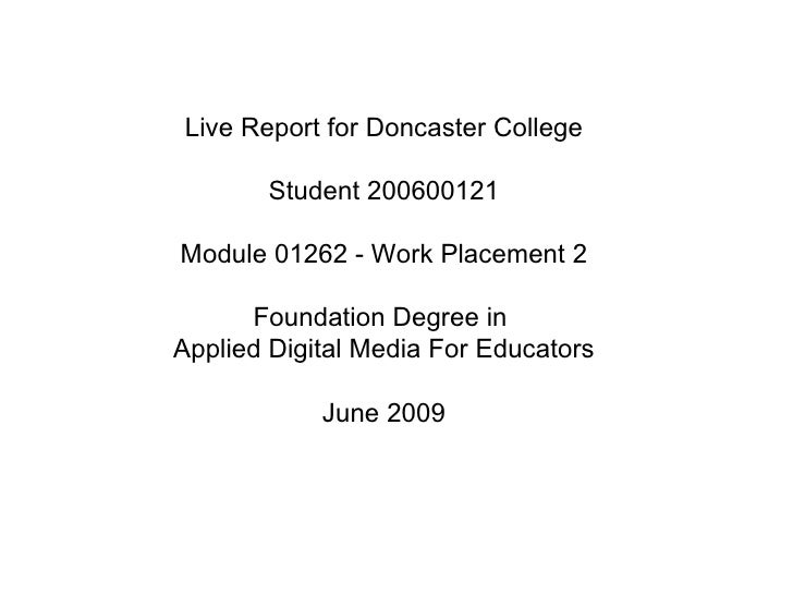 Live Report for Doncaster College Student 200600121 Module 01262 - Work Placement 2 Foundation Degree in  Applied Digital ...