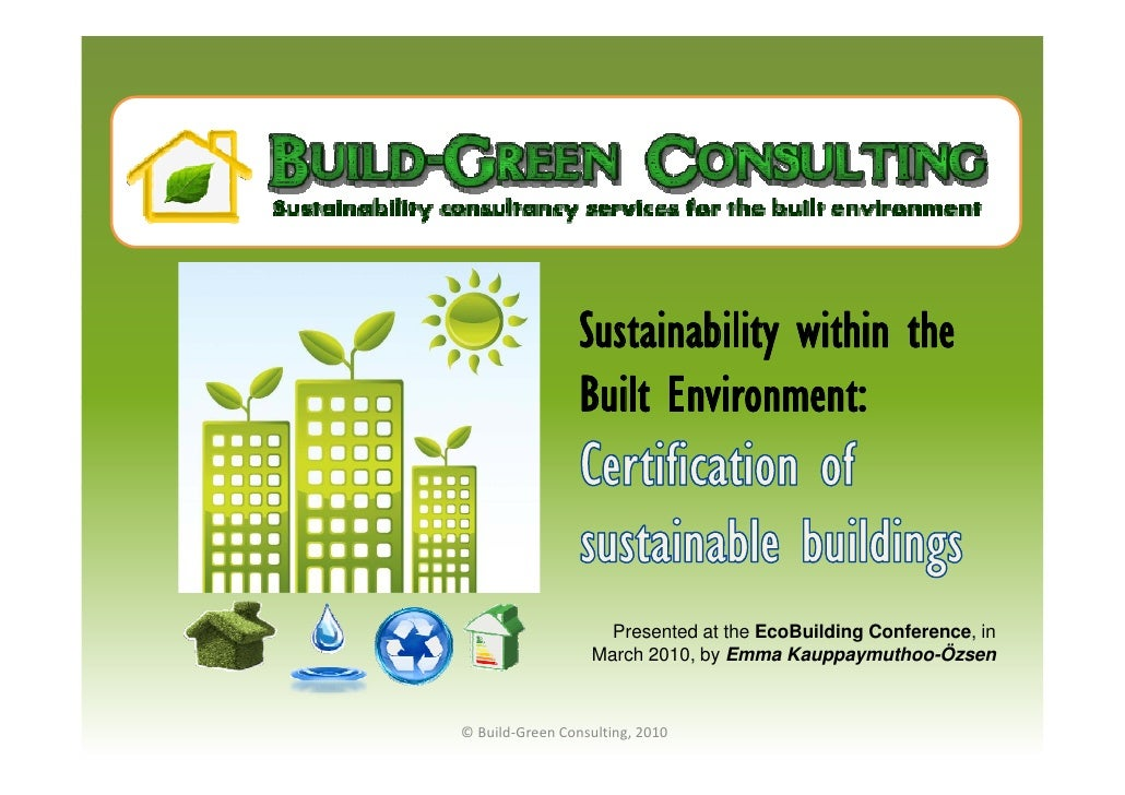 Sustainability within the                  Built Environment:                        Presented at the EcoBuilding Conferen...