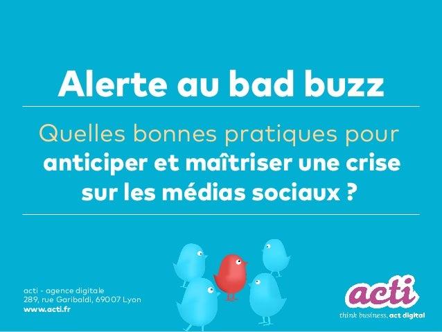 acti - agence digitale 289, rue Garibaldi, 69007 Lyon www.acti.fr Quelles bonnes pratiques pour anticiper et maîtriser une...