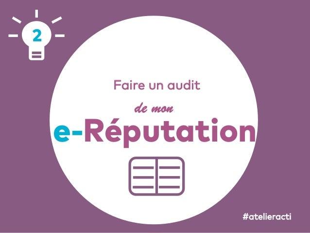 51 Faire un audit de mon e-Réputation 2 #atelieracti