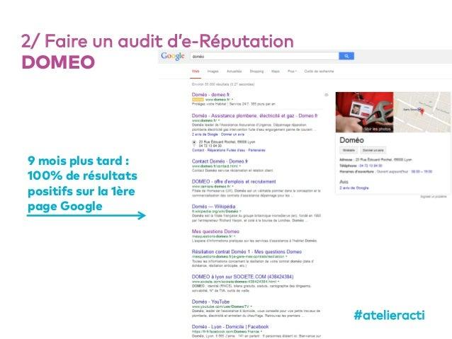 57 2/ Faire un audit d'e-Réputation DOMEO 9 mois plus tard : 100% de résultats positifs sur la 1ère page Google #atelierac...