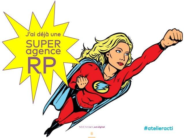 88 J'ai déjà une SUPER agence RP #atelieracti