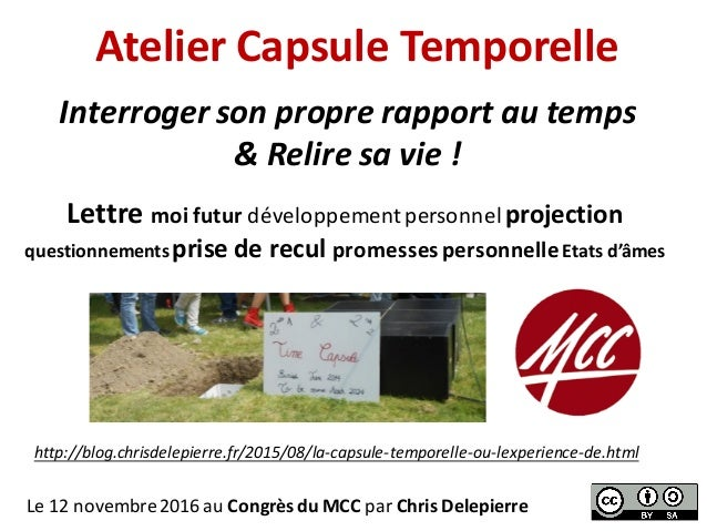 AtelierCapsuleTemporelle Interrogersonproprerapportautemps &Reliresavie! Le12novembre2016auCongrèsduMCC...