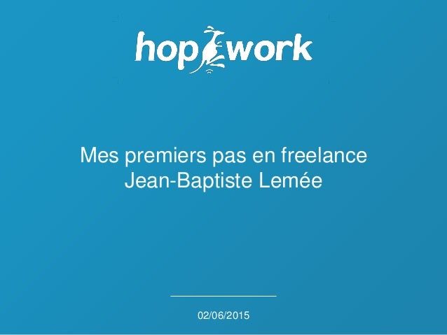 Mes premiers pas en freelance Jean-Baptiste Lemée 02/06/2015