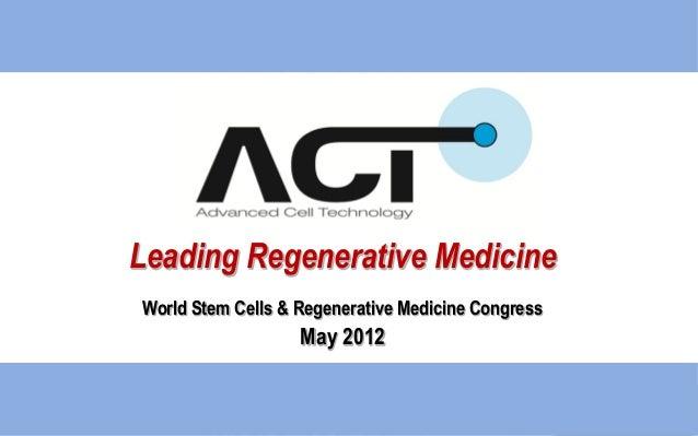 Leading Regenerative MedicineWorld Stem Cells & Regenerative Medicine CongressMay 2012