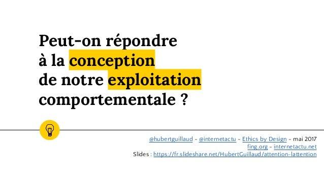 Peut-on répondre à la conception de notre exploitation comportementale ? @hubertguillaud - @internetactu - Ethics by Desig...