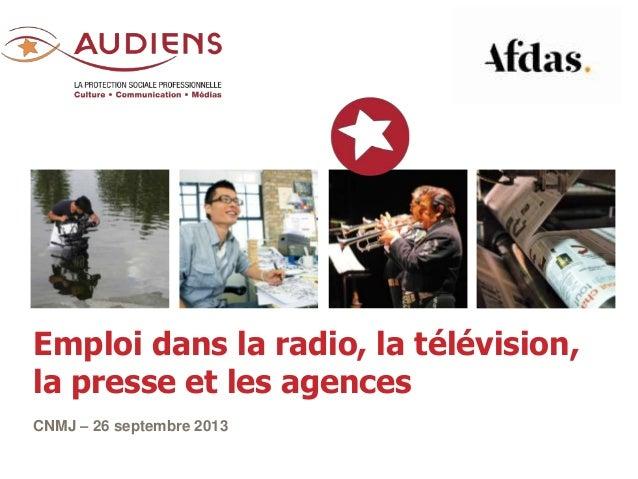 CNMJ – 26 septembre 2013 Emploi dans la radio, la télévision, la presse et les agences