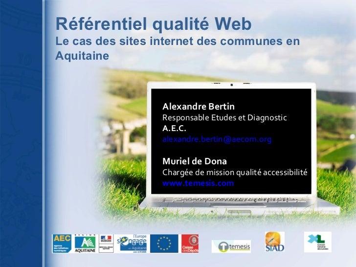 Alexandre Bertin Responsable Etudes et Diagnostic A.E.C. [email_address] Muriel de Dona Chargée de mission qualité accessi...
