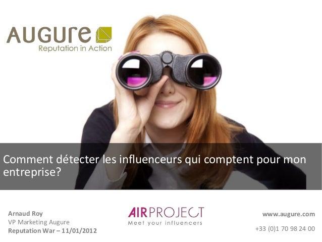 Comment détecter les influenceurs qui comptent pour monentreprise?Arnaud Roy                                     www.augur...
