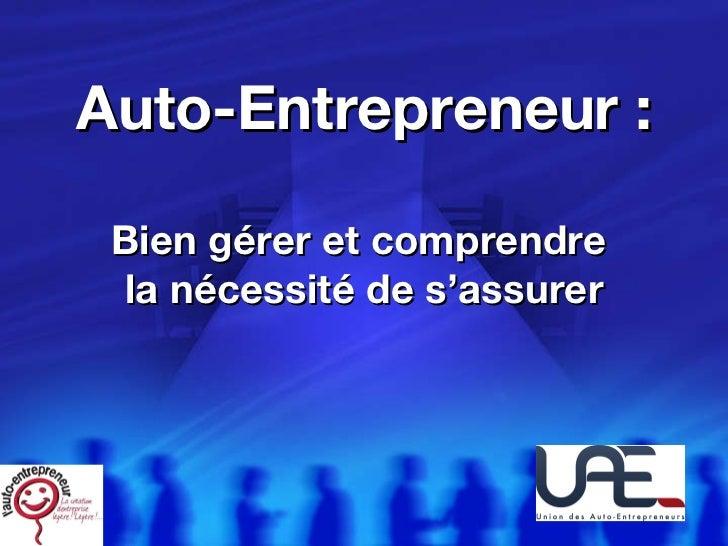 Auto-Entrepreneur : Bien gérer et comprendre  la nécessité de s'assurer