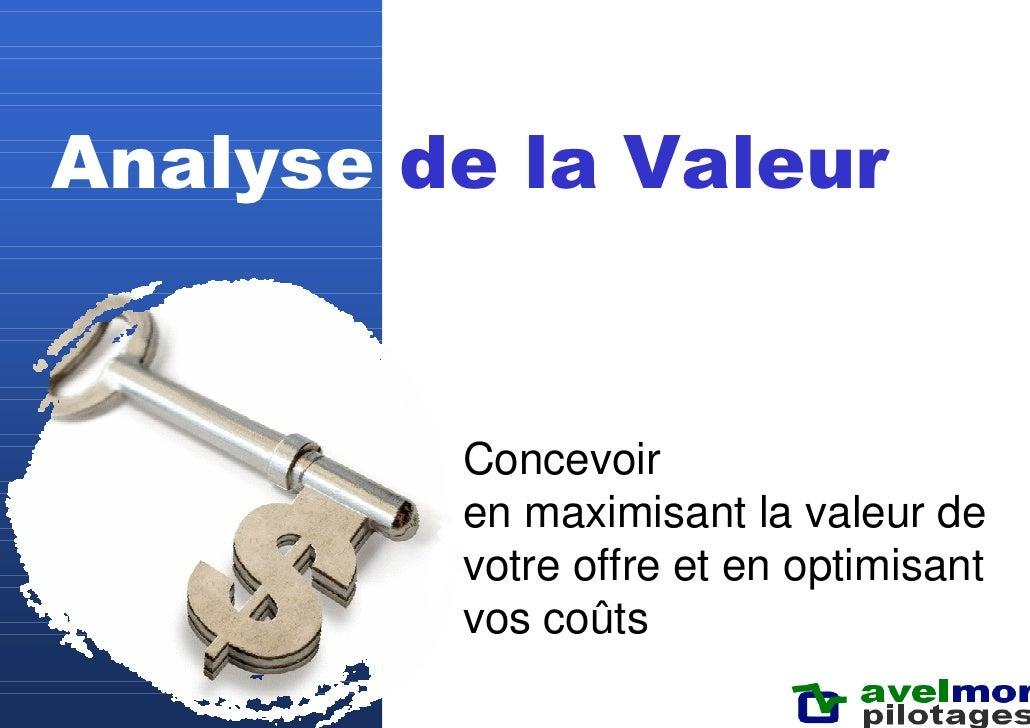 L'analyse de la valeur, maximisez la valeur de votre offre et optimisez vos coûts dès la conception