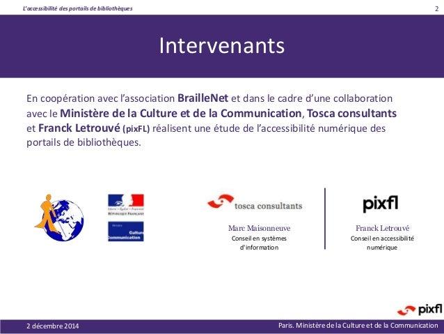 L'accessibilité des portails de bibliothèques Paris. Ministère de la Culture et de la Communication Intervenants En coopér...