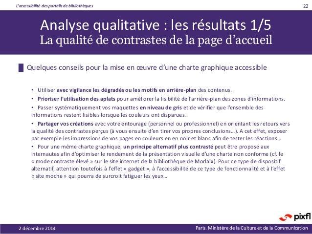 L'accessibilité des portails de bibliothèques Paris. Ministère de la Culture et de la Communication • Utiliser avec vigila...