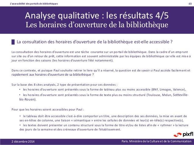 L'accessibilité des portails de bibliothèques Paris. Ministère de la Culture et de la Communication2 décembre 2014 49 █ La...