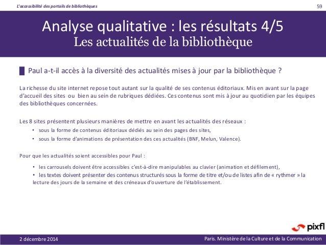 L'accessibilité des portails de bibliothèques Paris. Ministère de la Culture et de la Communication2 décembre 2014 59 █ Pa...