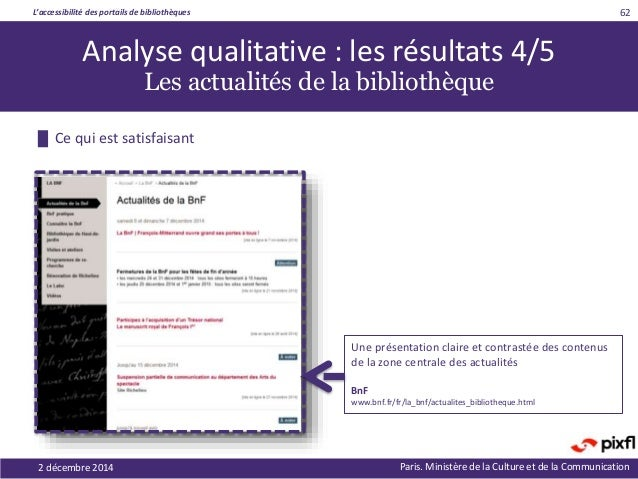 L'accessibilité des portails de bibliothèques Paris. Ministère de la Culture et de la Communication █ Ce qui est satisfais...
