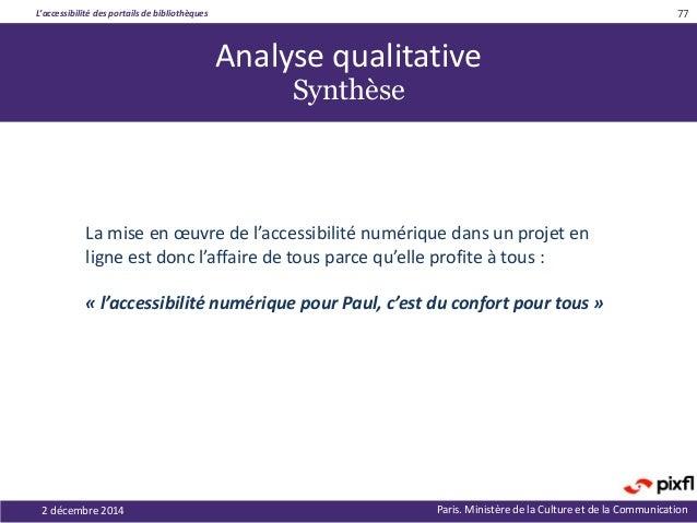 L'accessibilité des portails de bibliothèques Paris. Ministère de la Culture et de la Communication2 décembre 2014 77 La m...
