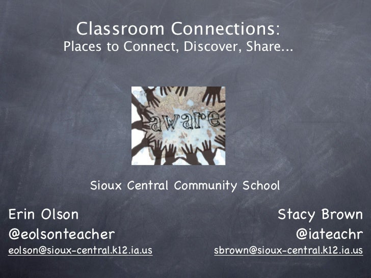 Classroom Connections:           Places to Connect, Discover, Share...                Sioux Central Community SchoolErin O...
