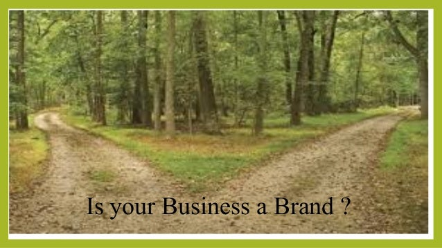 Is your Business a Brand ?