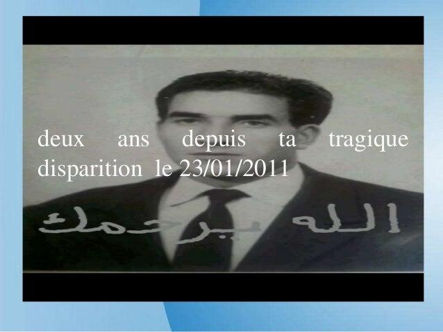 deux ans depuis ta          tragiquedisparition le 23/01/2011