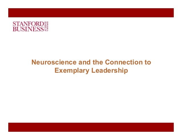 Neuroscience and the Connection to Exemplary Leadership