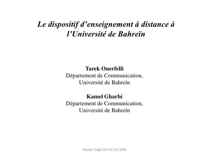 Le dispositif d'enseignement à distance à<br />l'Université de Bahreïn<br />Tarek Ouerfelli<br />Département de Communicat...