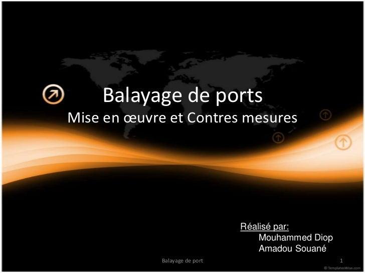 Balayage de portsMise en œuvre et Contres mesures                                Réalisé par:                             ...