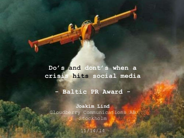 Do's and dont's when a  crisis hits social media  - Baltic PR Award -  Joakim Lind  Cloudberry Communications AB  Stockhol...