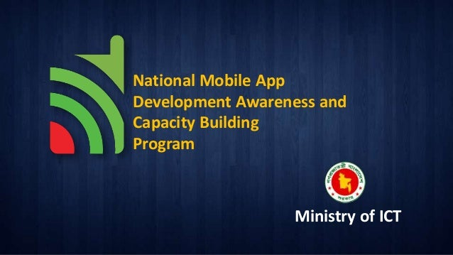 National Mobile App Development Awareness and Capacity Building Program  Ministry of ICT