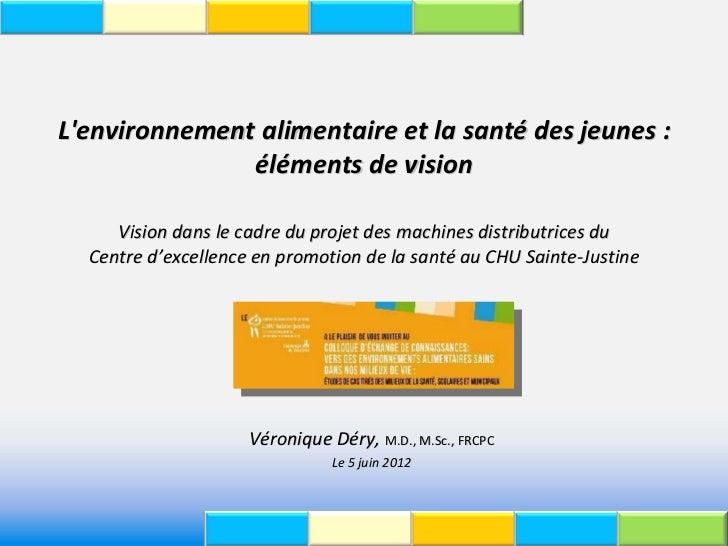 Lenvironnementalimentaireetlasanté desjeunes:               élémentsdevision     Visiondanslecadreduprojet...
